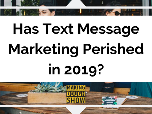 Has Text Message Marketing Perished in 2019?
