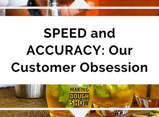 SPEED and ACCURACY: Our Customer Obsession