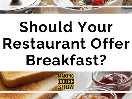 Should Your Restaurant Offer Breakfast?