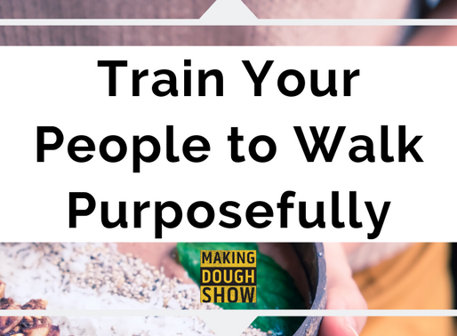 Train Your People to Walk Purposefully