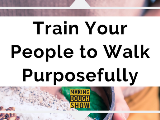 Train Your People to Walk Purposefully