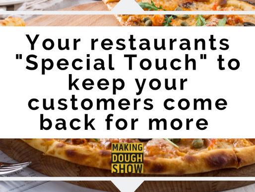 """Your restaurants """"Special Touch"""" to keep your customers come back for more"""