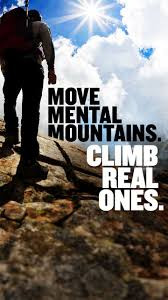 Move Mental Mountains. Climb Real Ones.