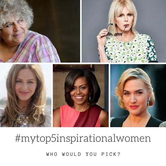 My Top Five Inspirational Women
