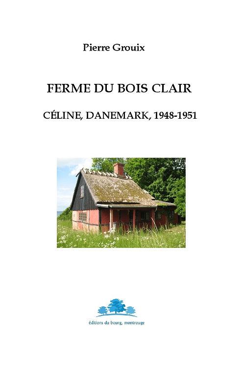 Ferme du bois clair. Céline, Danemark, 1948-1951
