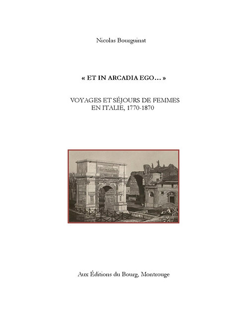 Et in Arcadia ego... Voyages et séjours de femmes en Italie, 1770-1870