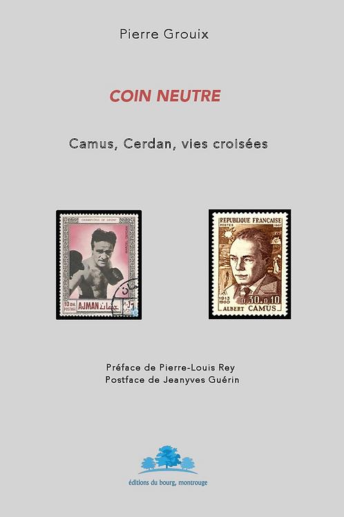 Coin neutre. Camus, Cerdan, vies croisées