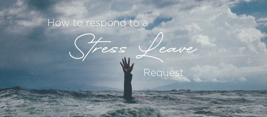 How to respond to a stress leave request - HRM Magazine - May 24, 2021