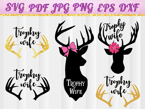Trophy  Wife, Deer, Horn, SVG, Cut File, Vector, Cricut Files, Silhouette Files, Iron on Transfer, Printable