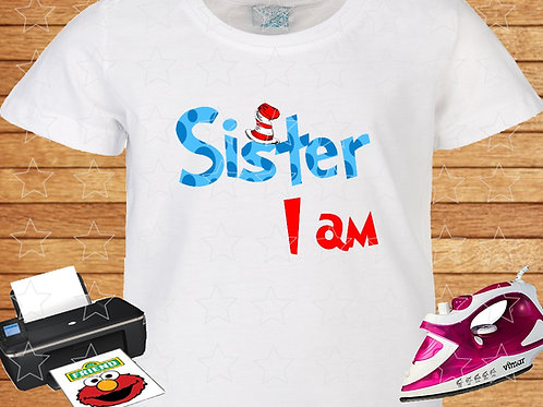 dr. seuss sister I am birthday shirt