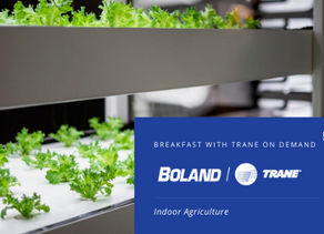 Breakfast with Trane: Indoor Agriculture On Demand