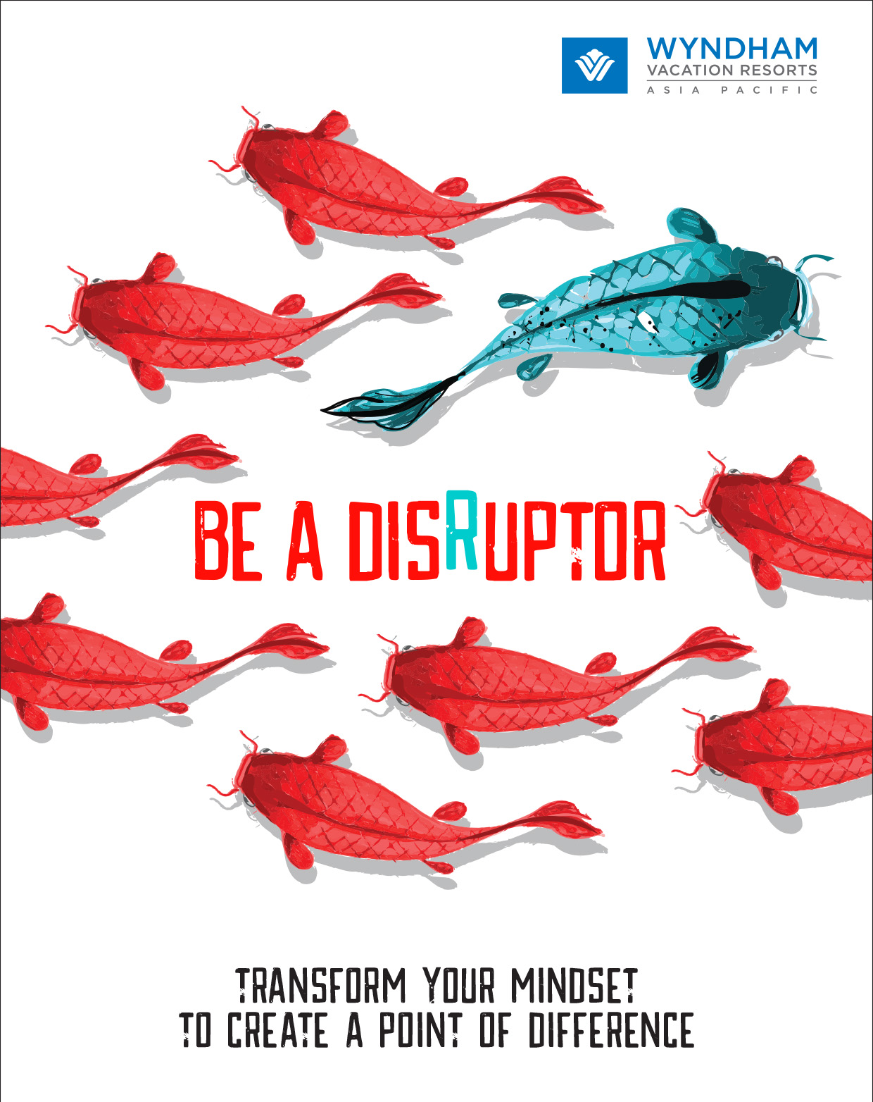 BE A DISRUPTOR