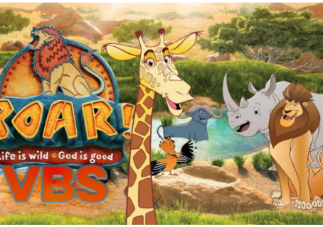 ROAR! Life is wild & God is Good VBS 2019