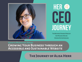 Growing Your Business through an Accessible and Sustainable Website - The Journey of Alisa Herr