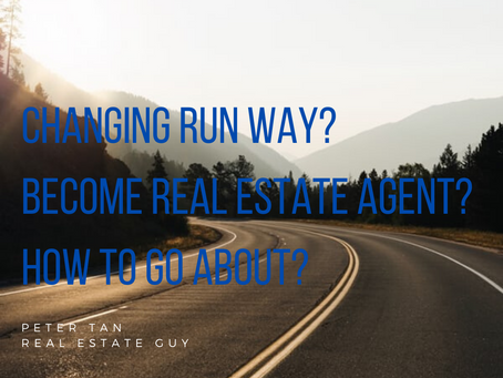 Changing Run Way?  Become Real Estate Agent? How to go about?