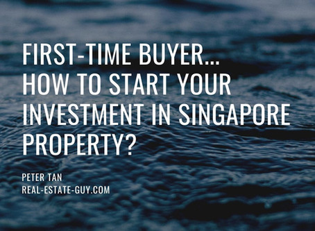 First-time buyer, how to start investment in Singapore Property?