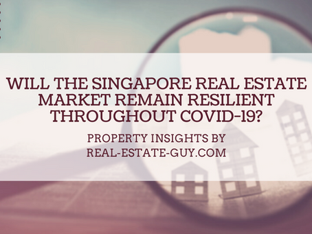 Will The Singapore Real Estate Market Remain Resilient Throughout COVID-19?