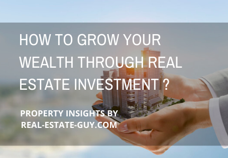 How To Grow Your Wealth Through Real Estate Investment.