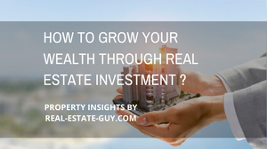 How you can grow your wealth through Real Estate investment