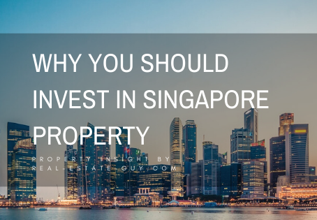 Why you should invest in Singapore Property Part 1.