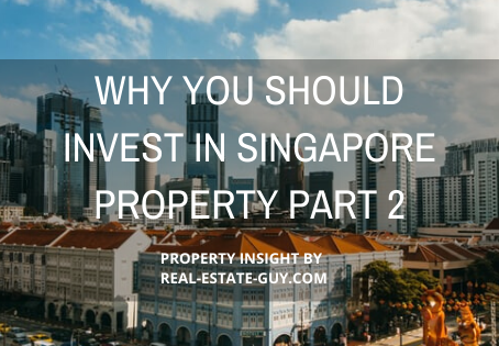 Why You Should Invest In Singapore Property Part 2