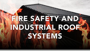 Fire Safety and Industrial Roof Systems