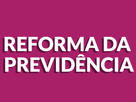 Reforma da Previdência - Alterações na previdência do Funcionalismo Público - Advogado Previdenciári