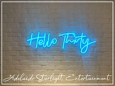 Hello Thirty neon sign - neon sign - adelaide startlight entertainment - weddings - events - birthdays - birthday ideas - wedding ideas