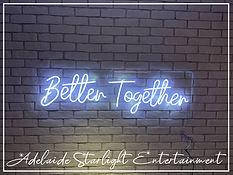 better together neon sign - neon sign - adelaide startlight entertainment - weddings - events - birthdays - birthday ideas - wedding ideas