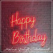 Happy Birthday neon sign - neon sign - adelaide startlight entertainment - weddings - events - birthdays - birthday ideas - wedding ideas