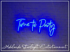 time to party neon sign - neon sign - adelaide startlight entertainment - weddings - events - birthdays - birthday ideas - wedding ideas