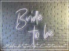 bride to be neon sign - neon sign - adelaide startlight entertainment - weddings - events - birthdays - birthday ideas - wedding ideas