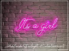 It's a girl neon sign - neon sign - adelaide startlight entertainment - weddings - events - birthdays - birthday ideas - wedding ideas
