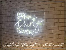 Lets getb this party started neon sign - neon sign - adelaide startlight entertainment - weddings - events - birthdays - birthday ideas - wedding ideas
