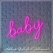 baby neon sign - neon sign - adelaide startlight entertainment - weddings - events - birthdays - birthday ideas - wedding ideas