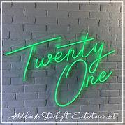 Twenty one neon sign - neon sign - adelaide startlight entertainment - weddings - events - birthdays - birthday ideas - wedding ideas