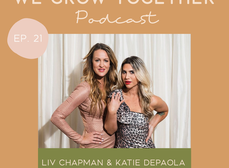 Ep. 21: Liv Chapman & Katie Depaola, Inner Glow Circle - On Coaching & Finding A Purpose-Driven Care