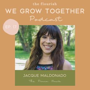 Ep. 17: Jacque Maldonado, The Prana House - Herbalism, Energy Work, Holistic Healing