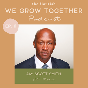 Ep. 11: Jay Scott Smith, JSC Media - The Art of Storytelling and BLM - Stories of Social Injustice