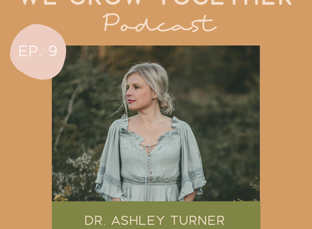 Ep.9: Dr. Ashley Turner, Restorative Wellness Center - Holistic Wellness and Healing Chronic Illness