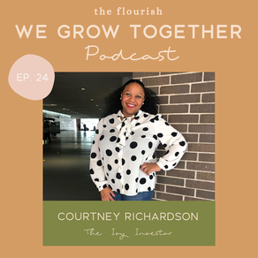 Ep. 24: Courtney Richardson, The Ivy Investor - How to Start Investing, Cannabis & The Stock Market