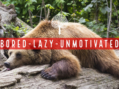 Bored-Lazy-Unmotivated