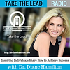 Take the Lead Radio w Dr Diane Hamilton.