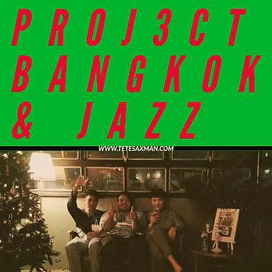 Proj3ct bangkok and jazz (3members) OK (