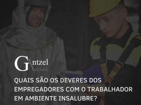 Quais são os deveres dos empregadores com o trabalho em ambiente insalubre?