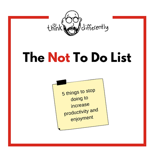 The Not To Do List