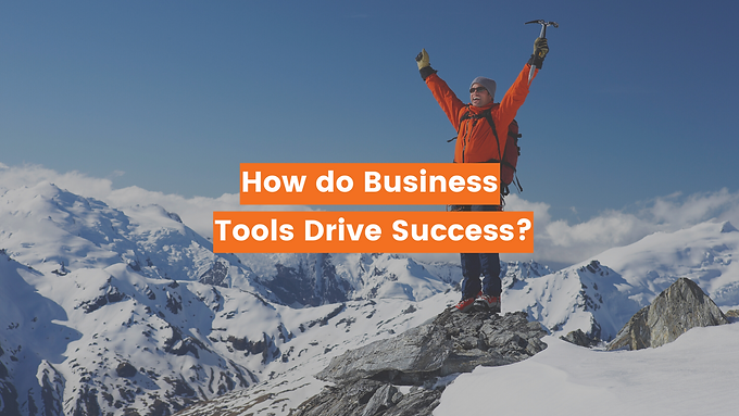 How do Business Tools Drive Success?