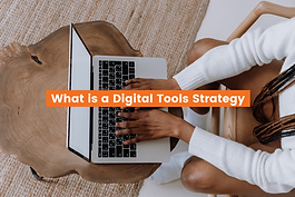 Digitial Tools Strategies can be confusing, here are some useful insights