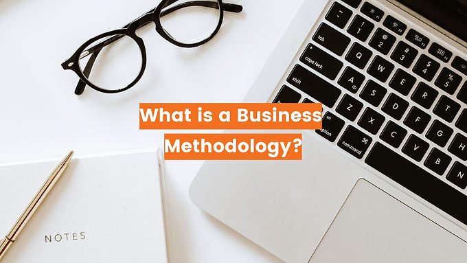What is a Business Methodology?