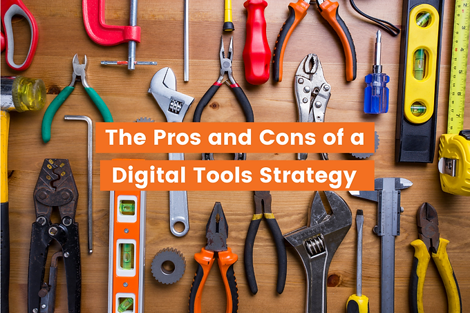 The Pros and Cons of a Digital Tools Strategy
